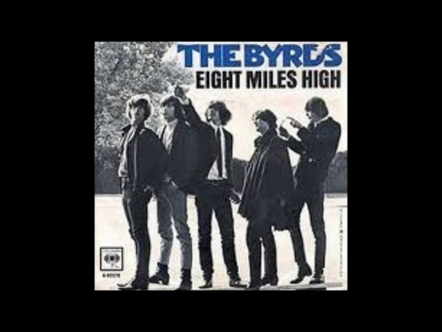 The Byrds - Eight Miles High
