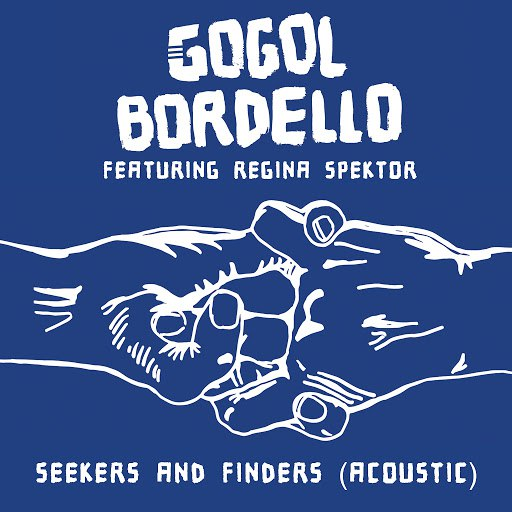 Gogol Bordello альбом Seekers and Finders (Acoustic) Featuring Regina Spektor