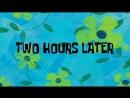 Spongebob 2 Hours Later The whole sentence_VIDEOLENT.mp4
