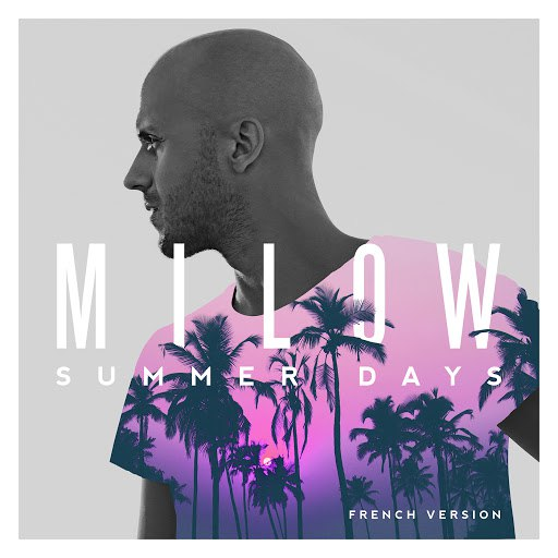 Milow альбом Summer Days (French Version)