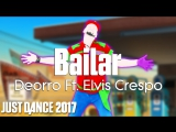 Just Dance 2017 Bailar - Deorro Ft. Elvis Crespo 60FPS