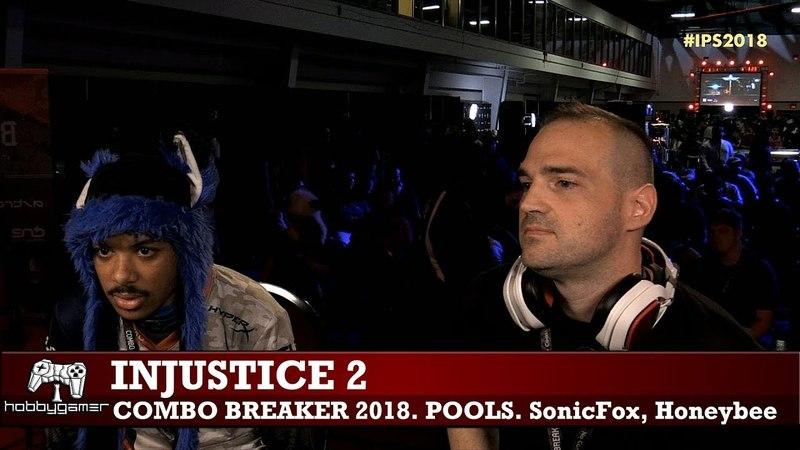 Injustice 2 Combo Breaker 2018 Day 1 pools (SonicFox, Honeybee, Rewind, Tekken Master)