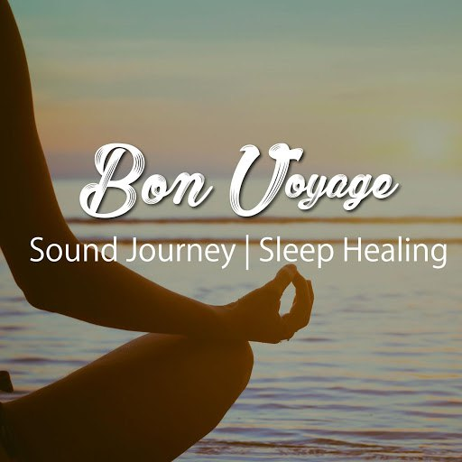 Альбом Bon Voyage Sound Journey | Sleep Healing (Background BGM Series)