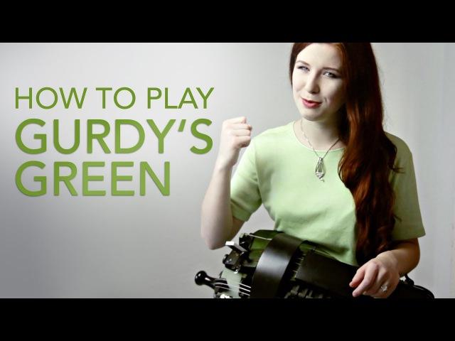 How To Play Gurdy's Green Hurdy Gurdy Tutorial