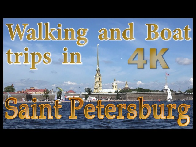 Walking and boat trip in Saint Petersburg. City Video tour in Russia 4K ~ Прогулка по Петербургу