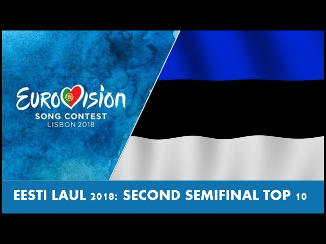 Eesti Laul 2018 - Second Semifinal Top 10