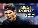Rafael Nadal ● Greatest Points of 2017 (HD 60fps)