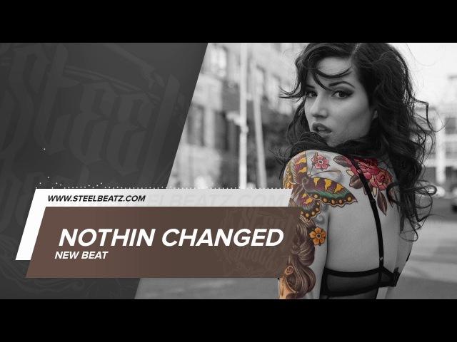 Nothin Changed beat Instrumental prod by Steel Beatz