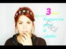 Accesorios para el cabello Fácil y Chulos 3 Ideas DIY Mon