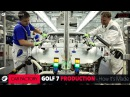 HOW IT'S MADE Volkswagen VW Golf 7 Car Factory Production Plant GOMMEBLOG