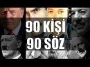 Tarihe Damga Vuran 90 Kişi ve 90 Söz