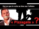 Info / Est-ce que le voile se lève sur l'affaire « Pizzagate » ?