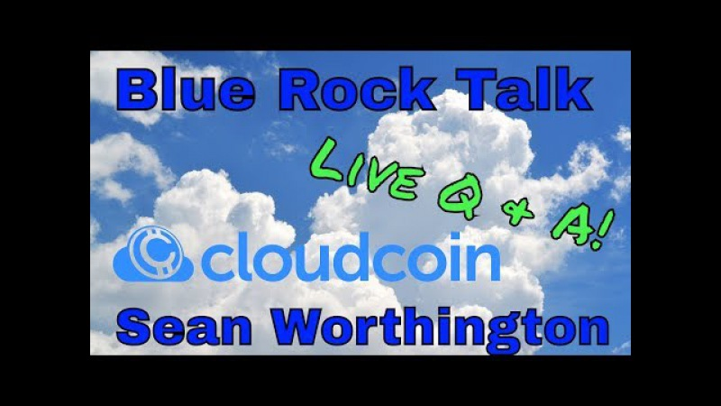 🖖 LIVE Stream with Founder of CLOUD COIN Sean Worthington!!