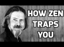 Alan Watts: How Zen Traps You