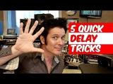 5 Quick Delay Mixing Tricks - Warren Huart Produce Like A Pro