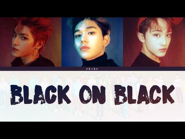 NCT (엔시티) - Black On Black [Han|Rom|Eng Color Coded Lyrics]