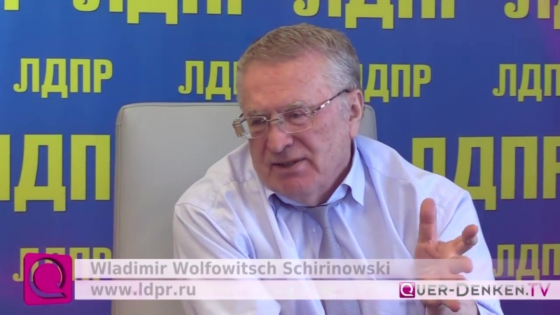 Wladimir Schirinowski - Wenn uns das deutsche Volk um Hilfe bittet, wird Rußland helfen > Schein oder Sein ?