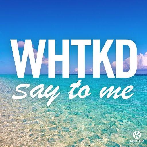 Скачать песню say to me whtkd.