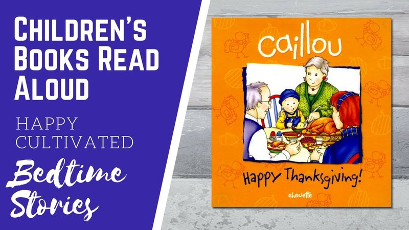 Caillou Happy Thanksgiving Book | Thanksgiving Books for Kids | Children's Books Read Aloud