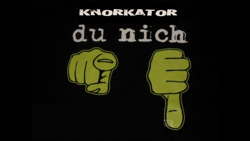 Knorkator- Du nich ( Краснодар )