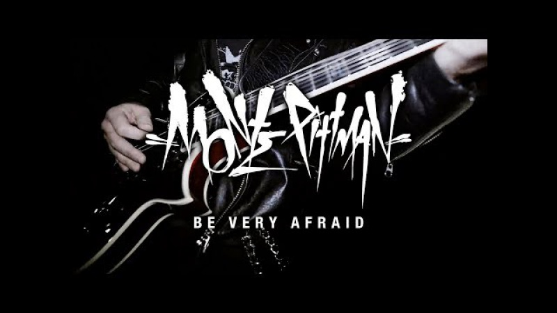 Monte Pittman Be Very Afraid (OFFICIAL VIDEO)