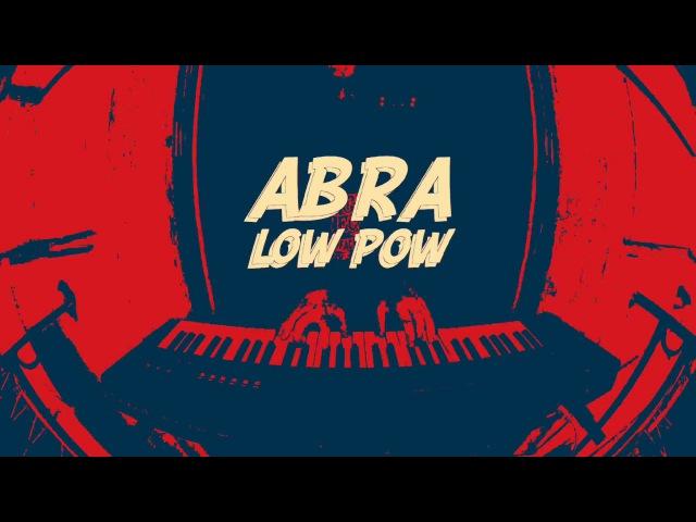 A B R A - Low Pow (solo)