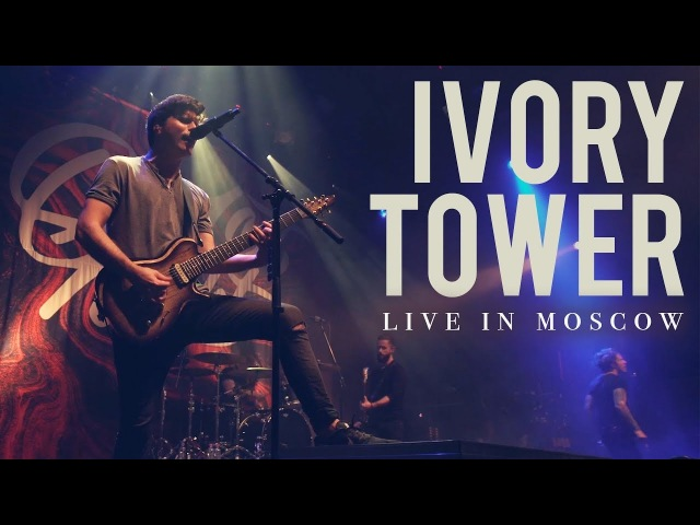Our Last Night - Ivory Tower (LIVE IN MOSCOW)