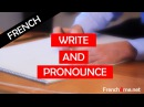 French for beginners Write and pronounce Part 1