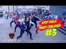 KPOP PUBLIC DANCE CHALLENGE 3 - by VENDETTA
