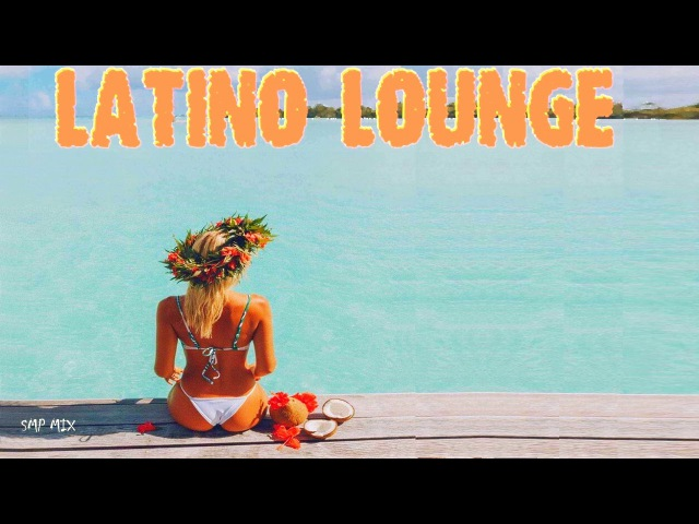 Latino Lounge | 💎 Downtempo | Chillout | Bossa Nova | 💎 By SMP 111