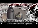 PHOBIA RDA by VANDYVAPE ALEX FROM VAPERSMD | ВКУСНО, НАВАЛИСТО