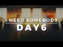DAY6 I Need Somebody「 Koe no Katachi 」