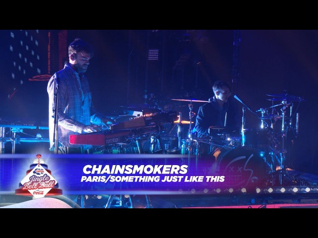 Chainsmokers - 'Paris / Something Just Like This' (Live At Capital's Jingle Bell Ball )