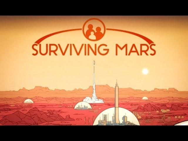 Surviving Mars | Колонизация марса