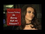 Tuvana Türkay ile Buray aşk mı yaşıyor?