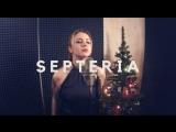 SEPTERIA - Last Christmas (Wham! cover)