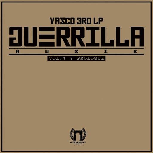 Vasco альбом Guerrilla Muzik, Vol. 1 - Prologue