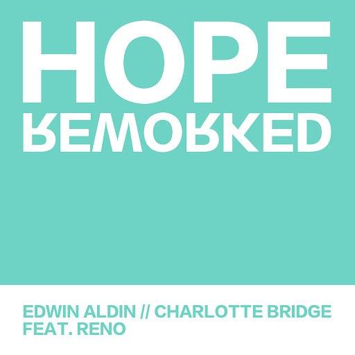 RENO альбом Hope (Reworked) [feat. Edwin Aldin & Charlotte Bridge]