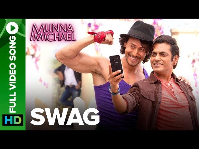 Swag - Full Video Song | Nawazuddin Siddiqui Tiger Shroff | Pranaay Brijesh Shandaliya