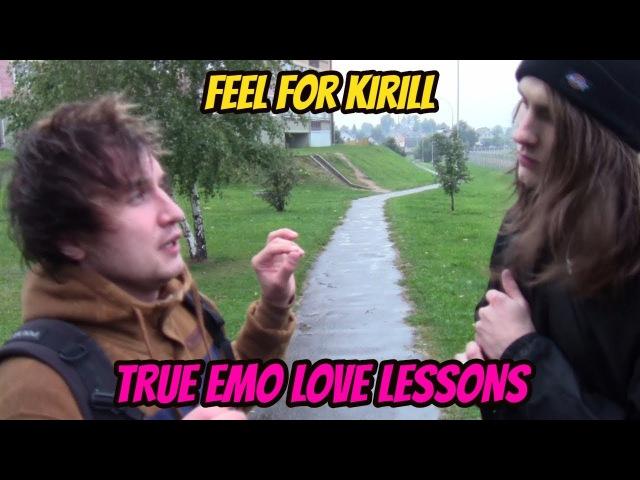 Feel For Kirill - true emo love lessons