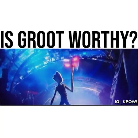 """Dias - HeroDaily on Instagram """"[Follow @Hero.Daily] - Technically, Groot lifted the stormbreaker, so is he worthy 🤔😂 Lets start a debate on the..."""
