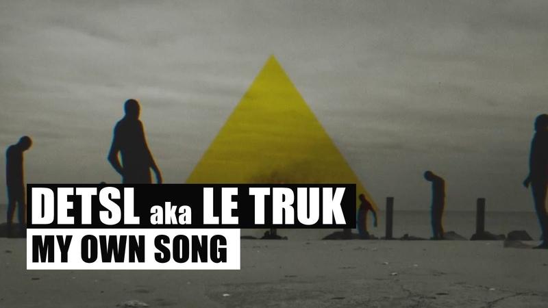 Detsl aka Le Truk • Detsl aka Le Truk - My own song (Official video)