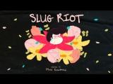 Slug Riot | Слаг Райот s01e03 RUS TwinkleStudio