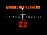 A World of Ice and Fire 2.2 (Game of Thrones)  Мод на Mount &amp Blade Warband