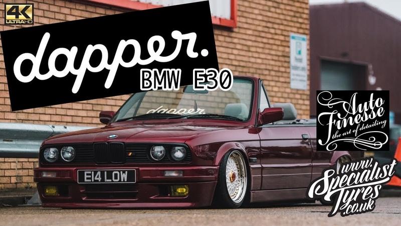 DAPPER BMW E30 - Auto finesse Visit Specialist Tyres - 4K Full Video
