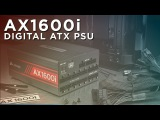 CORSAIR AX1600i Digital ATX Power Supply - The World's Best PSU Gets Better