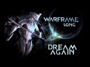 WARFRAME SONG Dream Again by Miracle Of Sound Electronic Metal