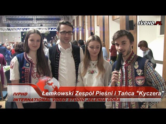Łemkowski Zespół Pieśni i Tańca Kyczera ''Piętnasta legnicka wigilia i czternaście narodów''
