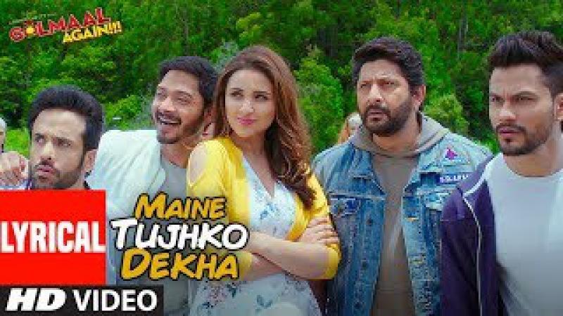Maine Tujhko Dekha Lyrical Video Song Golmaal Again