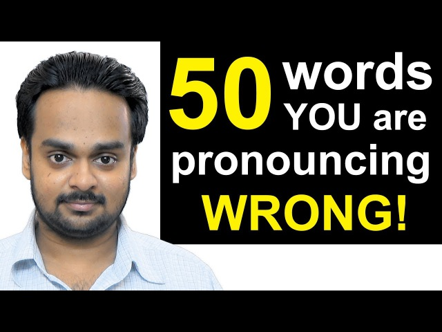 50 Words You're Pronouncing WRONGLY Right Now Top 50 Mispronounced English Words Common Mistakes